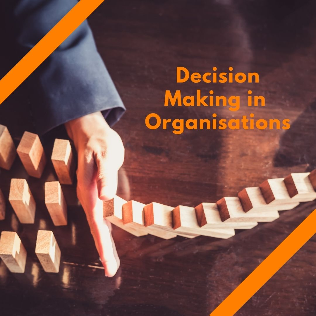 Decision making in organisations